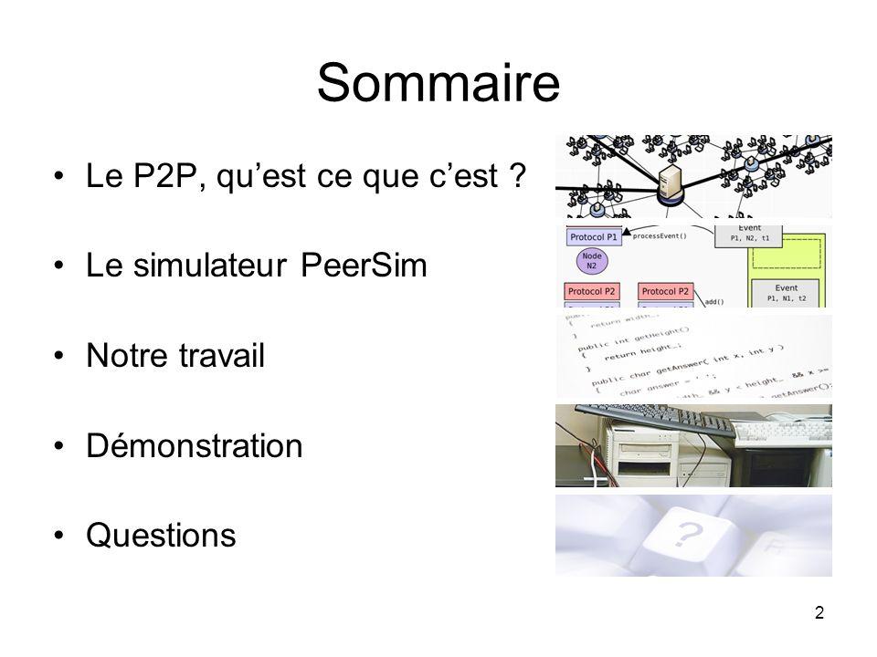 Sommaire Le P2P, qu'est ce que c'est Le simulateur PeerSim