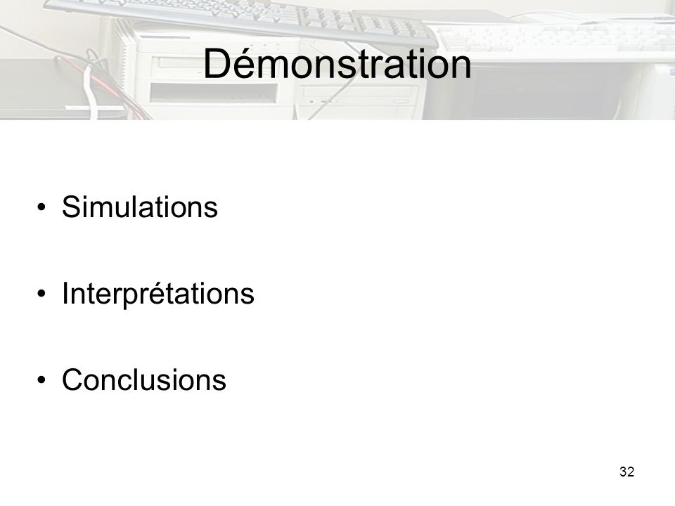 Démonstration Simulations Interprétations Conclusions