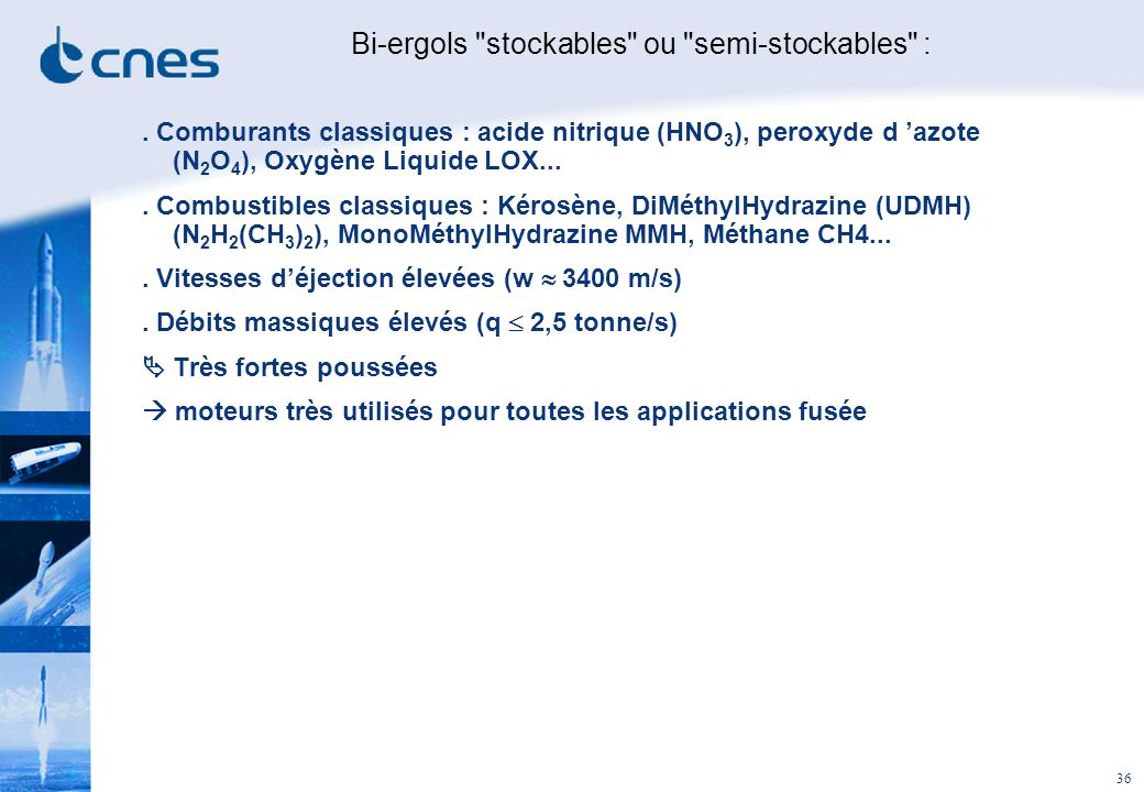 Bi-ergols stockables ou semi-stockables :