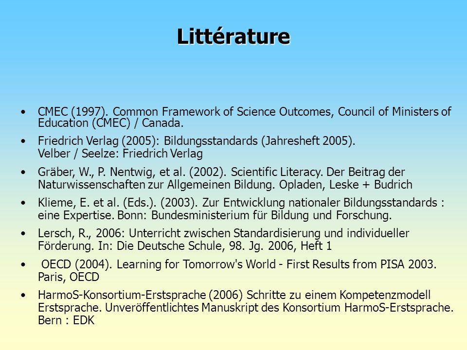 LittératureCMEC (1997). Common Framework of Science Outcomes, Council of Ministers of Education (CMEC) / Canada.