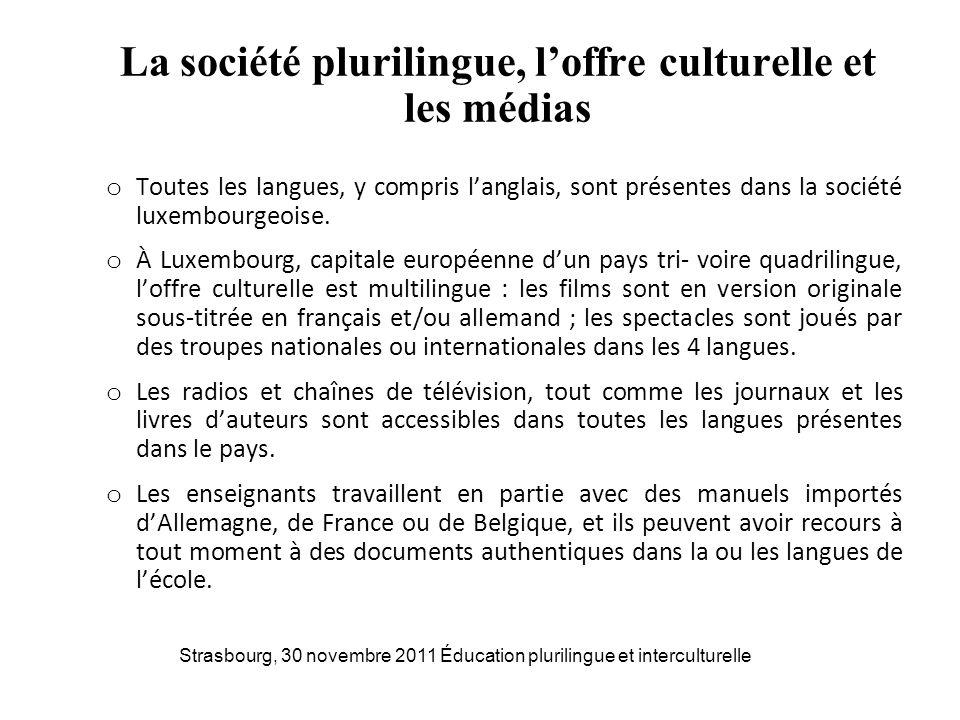 La société plurilingue, l'offre culturelle et les médias