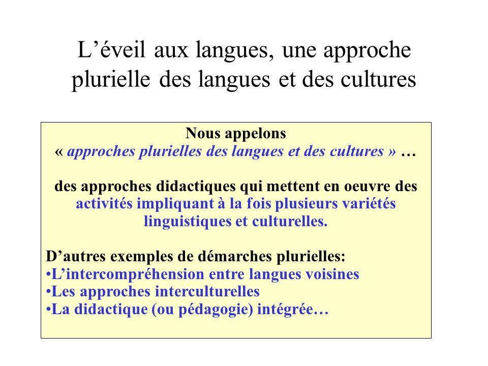Nous appelons « approches plurielles des langues et des cultures » …
