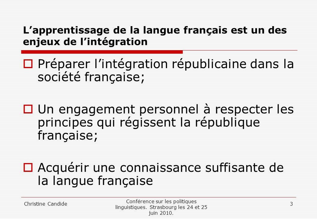 Préparer l'intégration républicaine dans la société française;