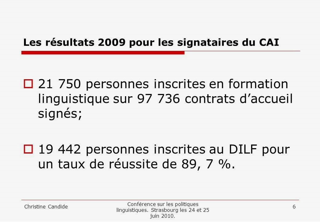 Les résultats 2009 pour les signataires du CAI