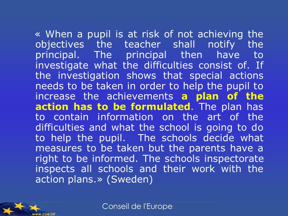 « When a pupil is at risk of not achieving the objectives the teacher shall notify the principal.