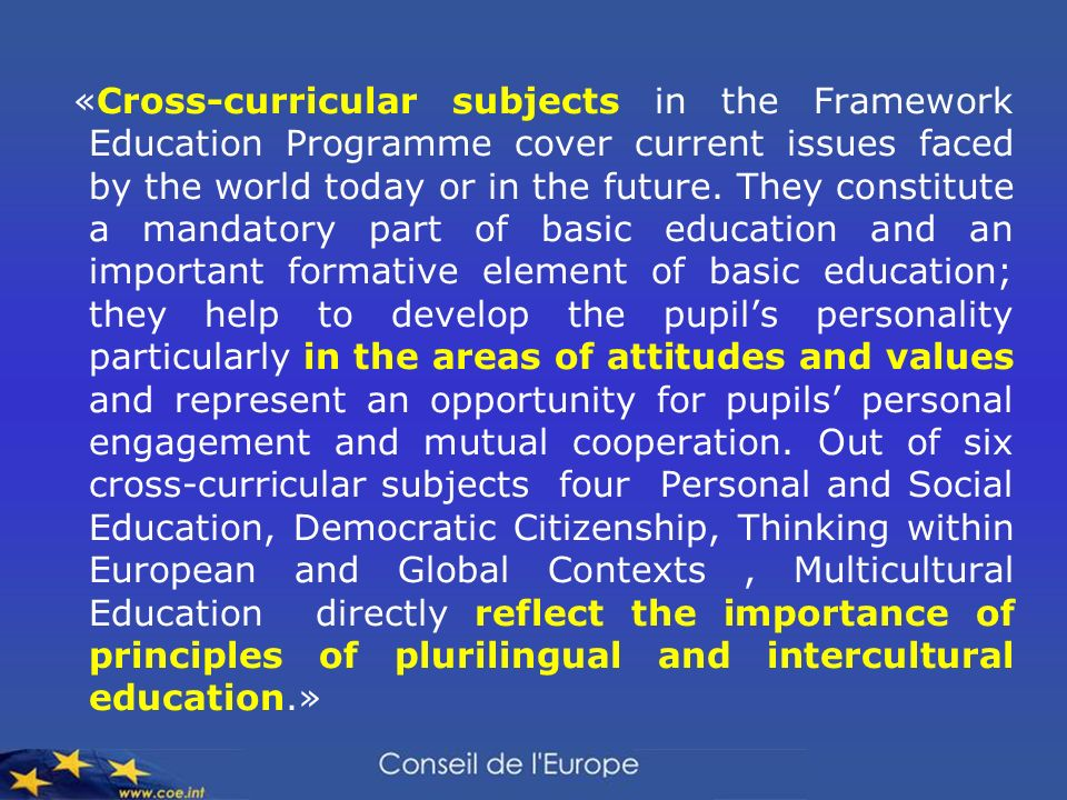 «Cross-curricular subjects in the Framework Education Programme cover current issues faced by the world today or in the future.