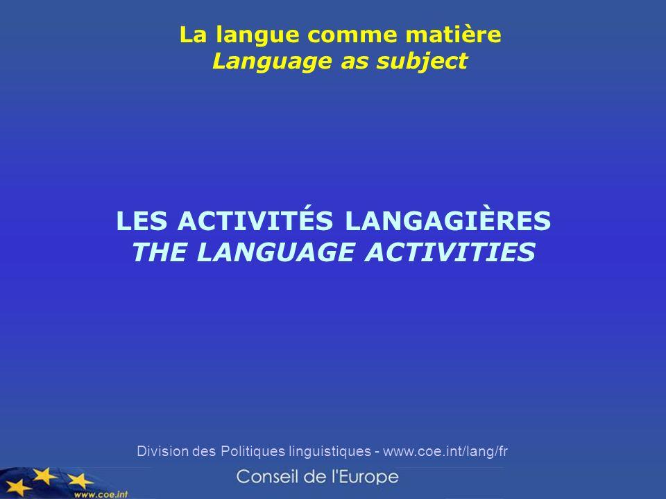 LES ACTIVITÉS LANGAGIÈRES THE LANGUAGE ACTIVITIES