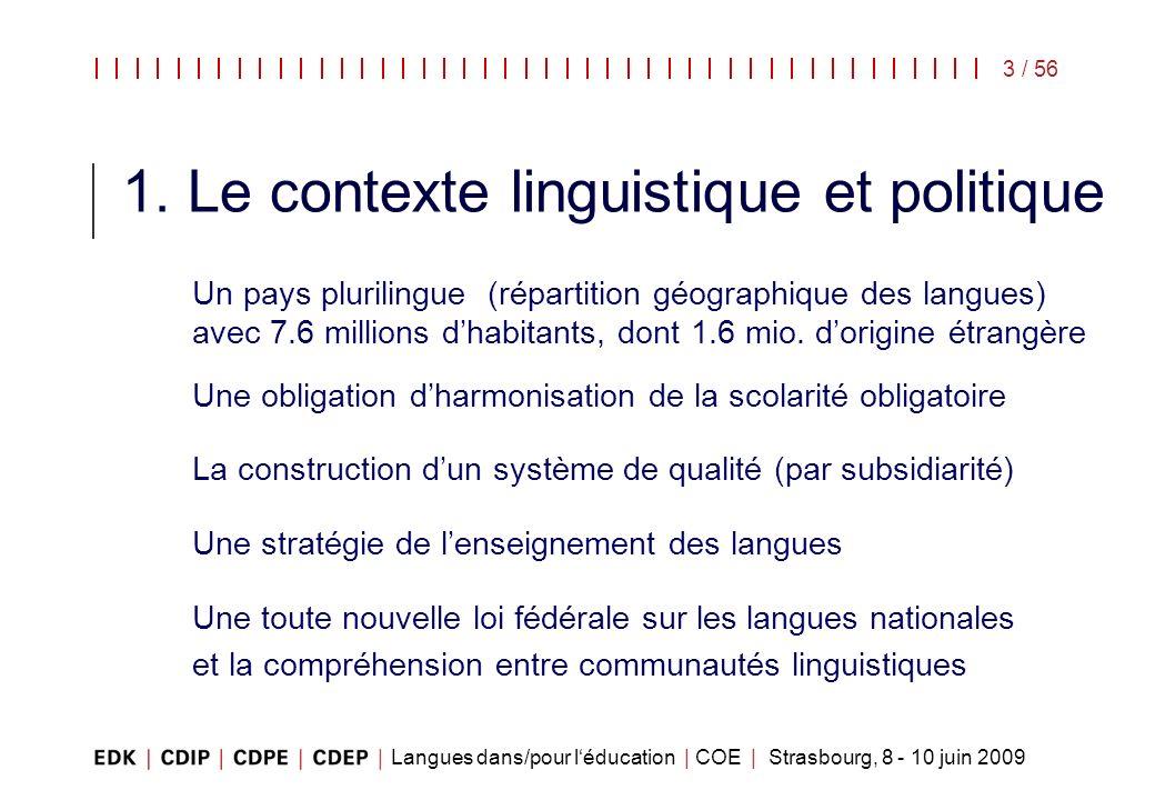 1. Le contexte linguistique et politique
