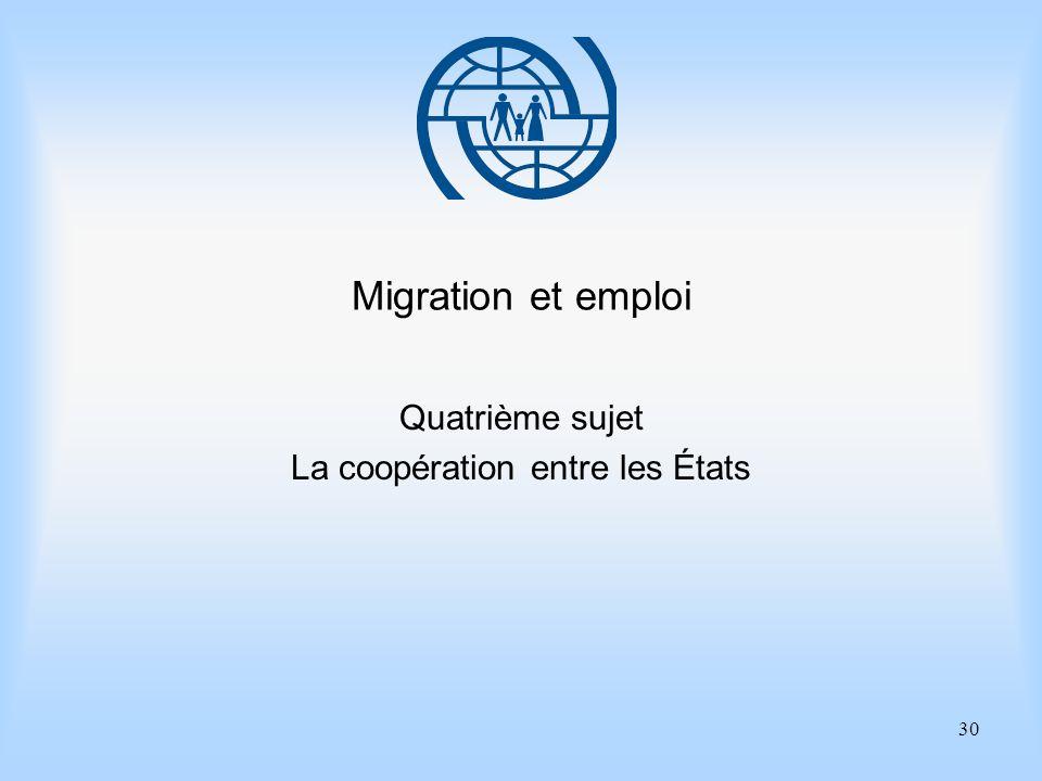 Quatrième sujet La coopération entre les États