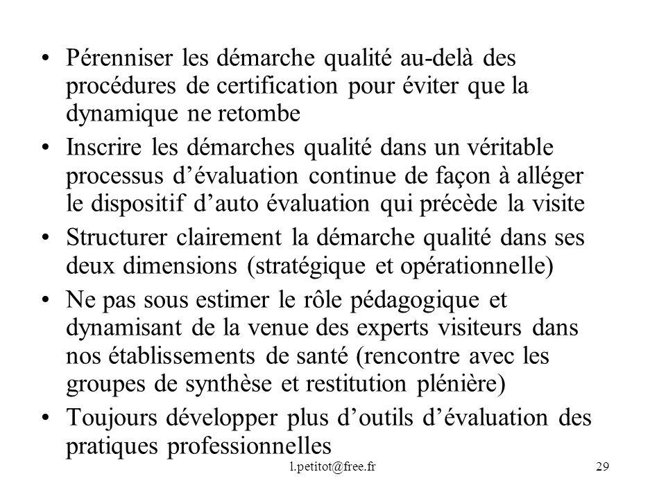Pérenniser les démarche qualité au-delà des procédures de certification pour éviter que la dynamique ne retombe