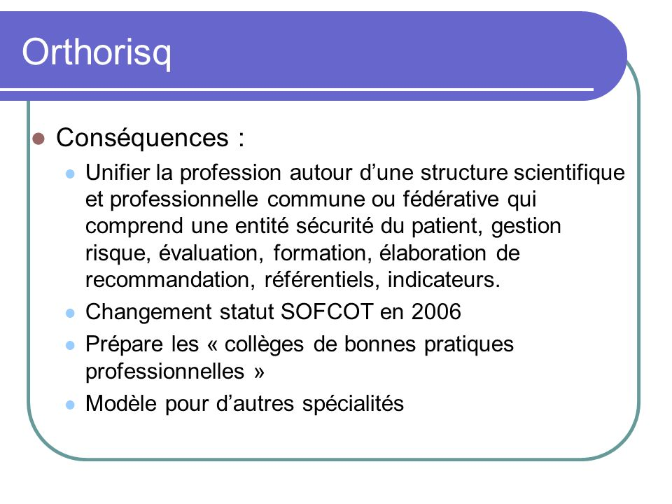 Orthorisq Conséquences :