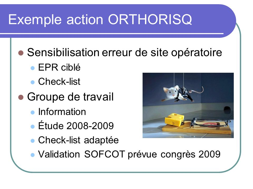 Exemple action ORTHORISQ