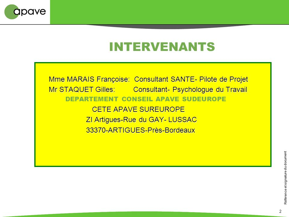 INTERVENANTS Mme MARAIS Françoise: Consultant SANTE- Pilote de Projet