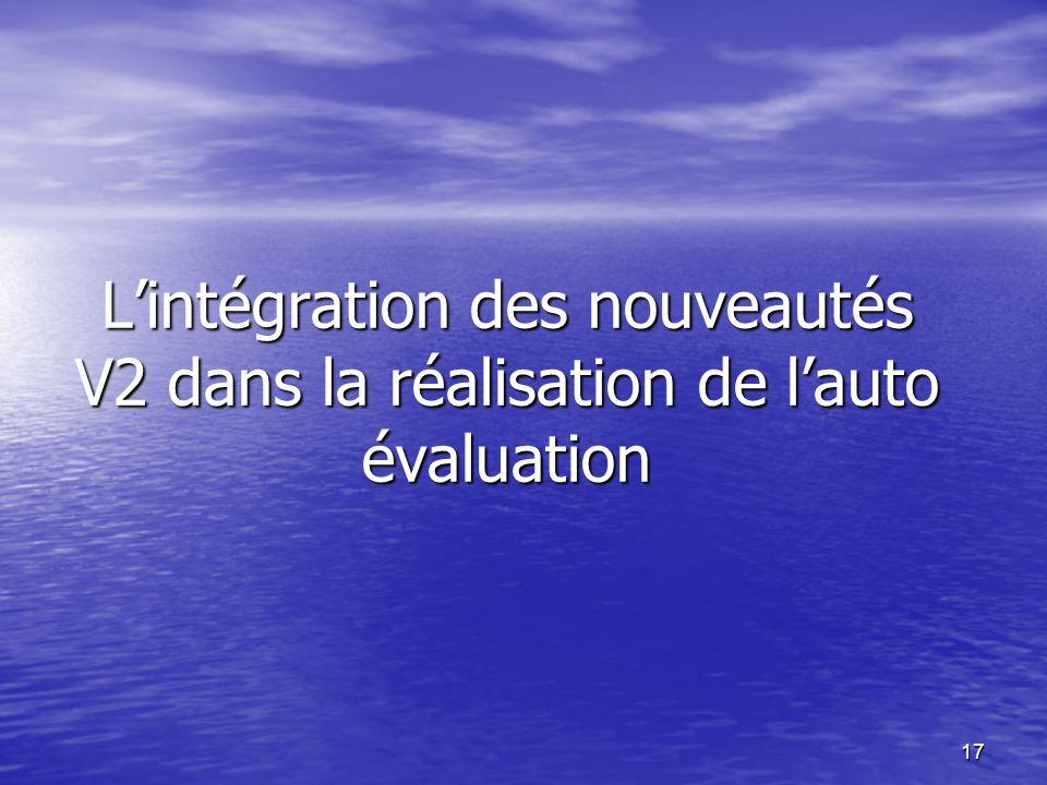 L'intégration des nouveautés V2 dans la réalisation de l'auto évaluation