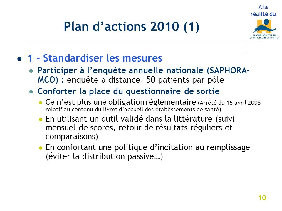 Plan d'actions 2010 (1) 1 - Standardiser les mesures