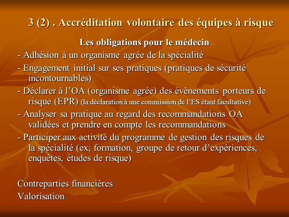 3 (2) . Accréditation volontaire des équipes à risque