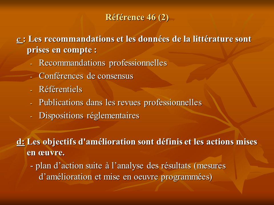 Référence 46 (2) c : Les recommandations et les données de la littérature sont prises en compte : Recommandations professionnelles.