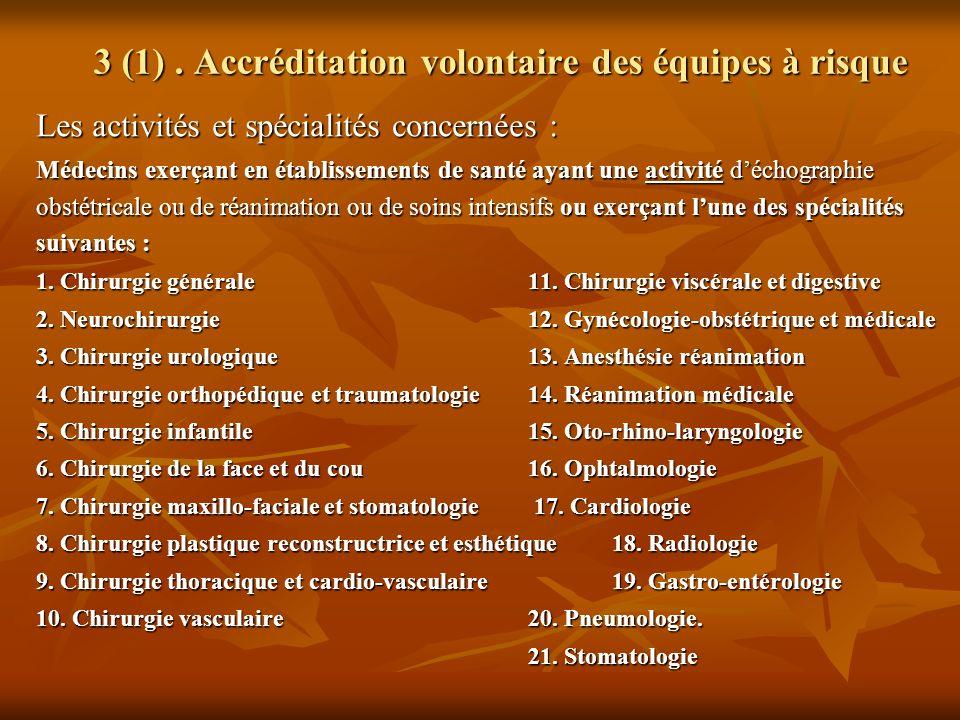 3 (1) . Accréditation volontaire des équipes à risque