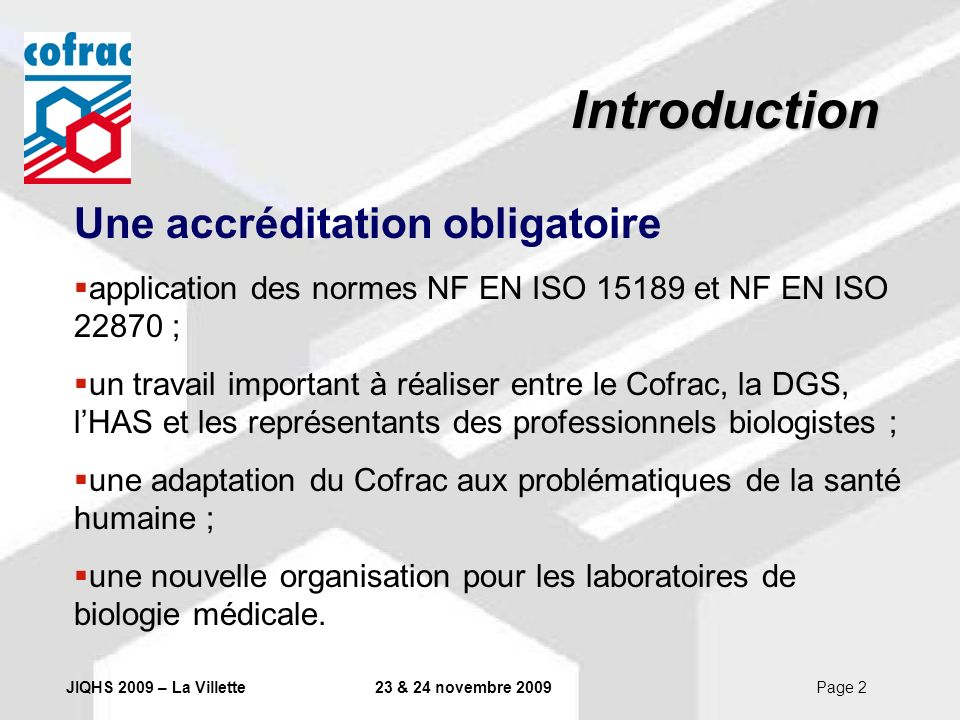 Introduction Une accréditation obligatoire