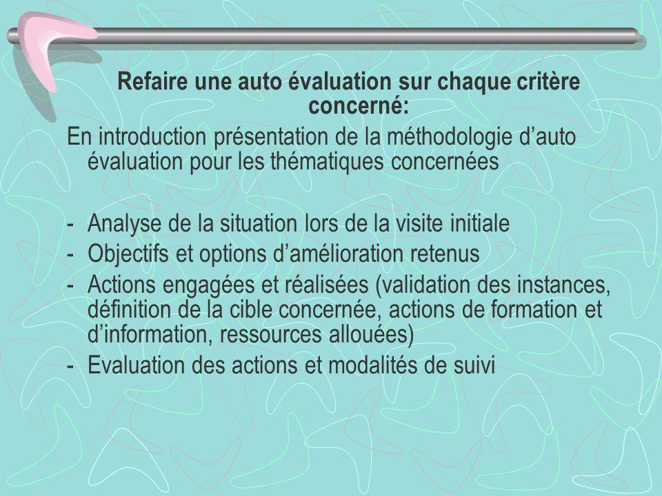 Refaire une auto évaluation sur chaque critère concerné: