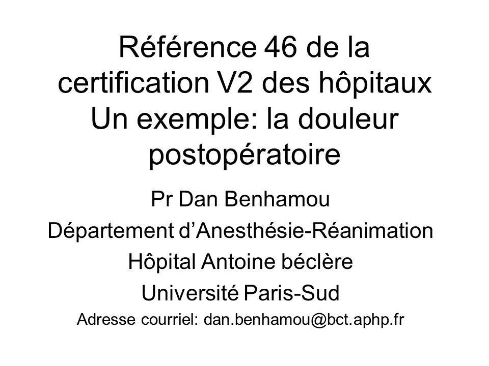 Référence 46 de la certification V2 des hôpitaux Un exemple: la douleur postopératoire