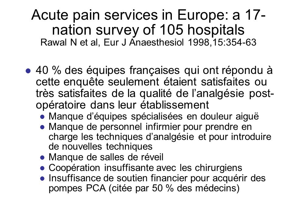 Acute pain services in Europe: a 17-nation survey of 105 hospitals Rawal N et al, Eur J Anaesthesiol 1998,15:354-63