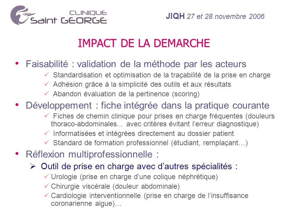 IMPACT DE LA DEMARCHE Faisabilité : validation de la méthode par les acteurs.