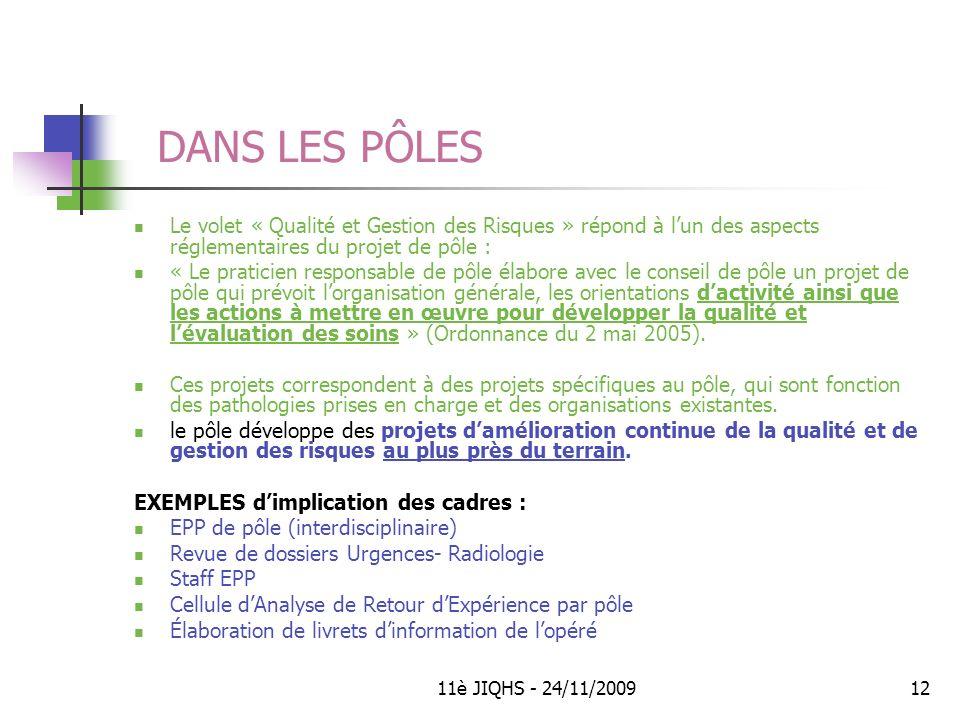 DANS LES PÔLES Le volet « Qualité et Gestion des Risques » répond à l'un des aspects réglementaires du projet de pôle :