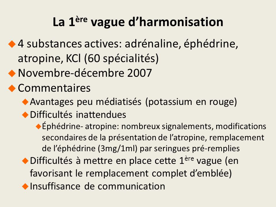 La 1ère vague d'harmonisation