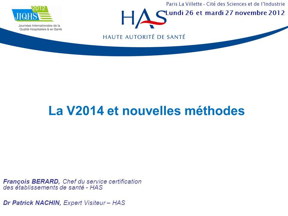 La V2014 et nouvelles méthodes