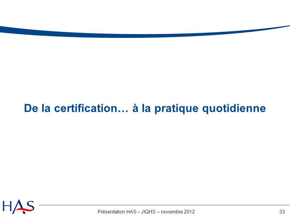 De la certification… à la pratique quotidienne