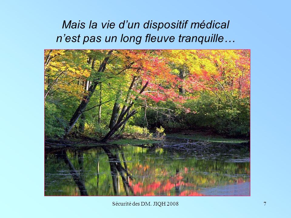 Mais la vie d'un dispositif médical n'est pas un long fleuve tranquille…