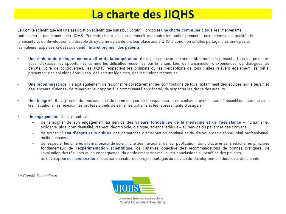 La charte des JIQHS Le comité scientifique est une association scientifique sans but lucratif. Il propose une charte commune à tous les intervenants,