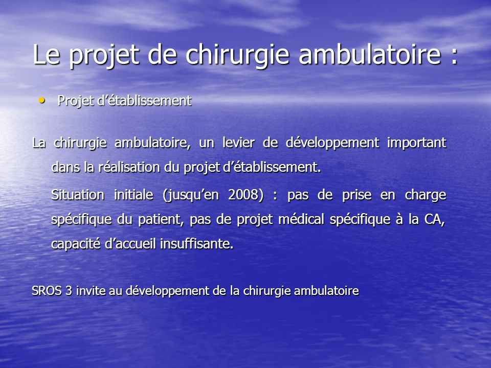 Le projet de chirurgie ambulatoire :