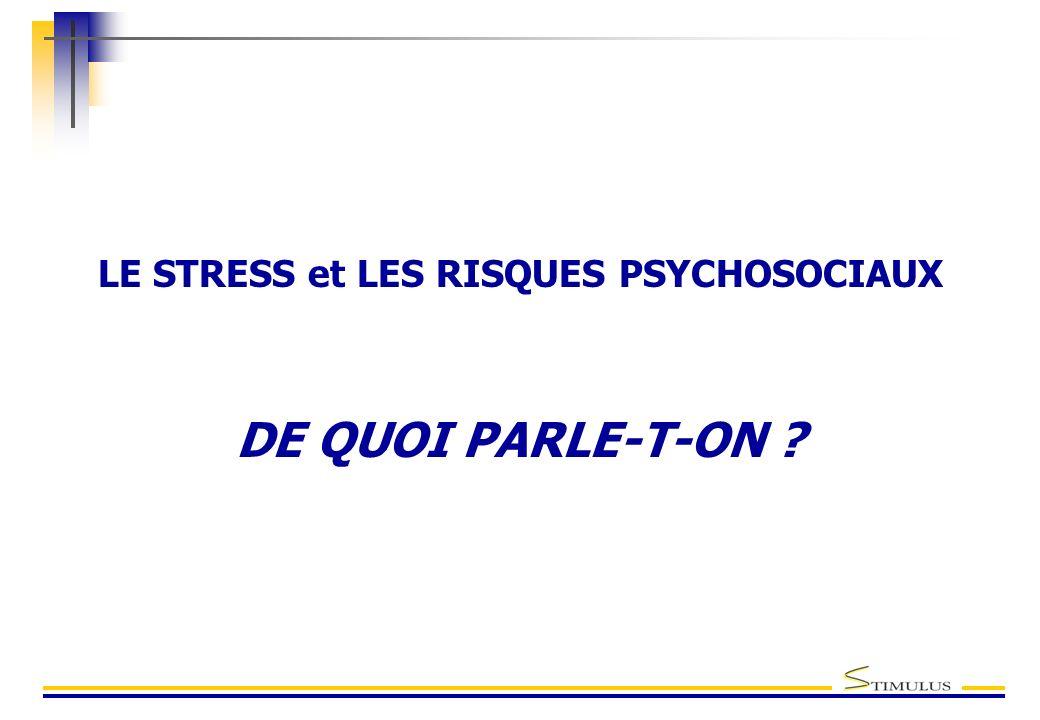 LE STRESS et LES RISQUES PSYCHOSOCIAUX