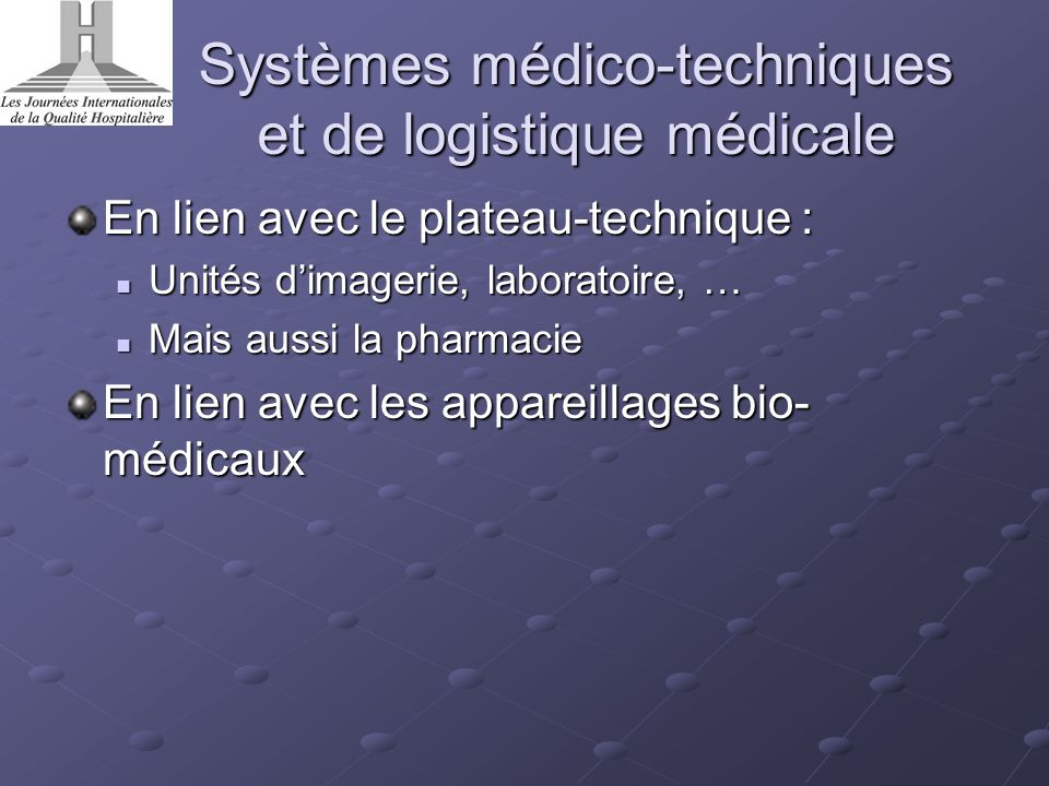Systèmes médico-techniques et de logistique médicale