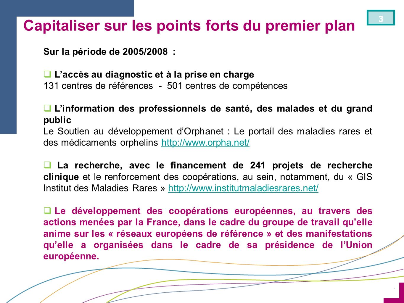 Capitaliser sur les points forts du premier plan