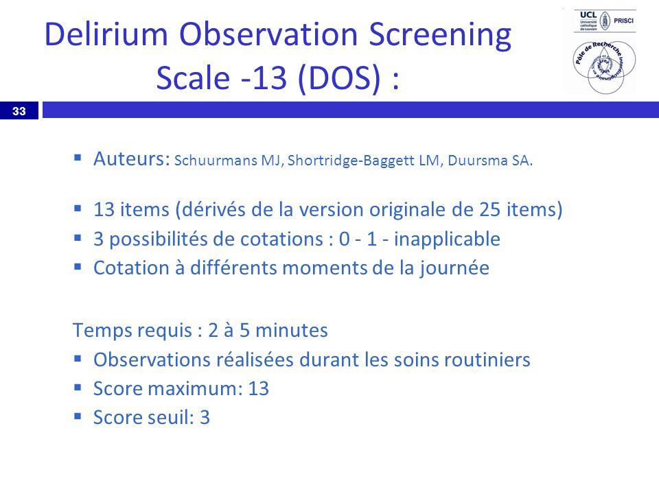 Delirium Observation Screening Scale -13 (DOS) :