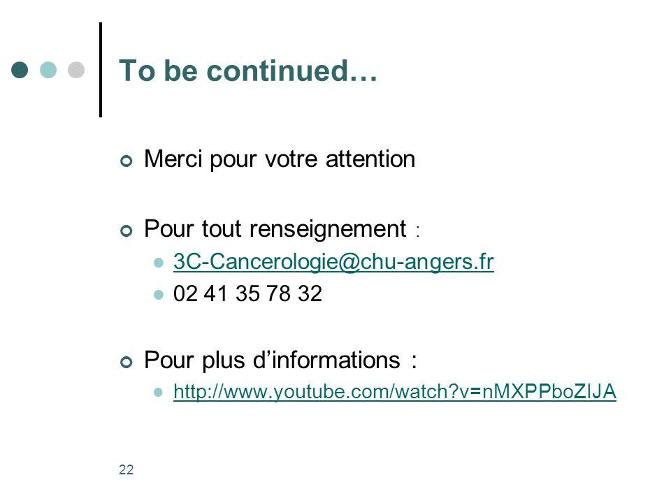To be continued… Merci pour votre attention Pour tout renseignement :