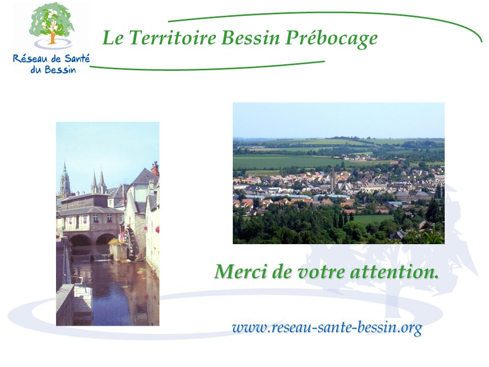 Le Territoire Bessin Prébocage Merci de votre attention.