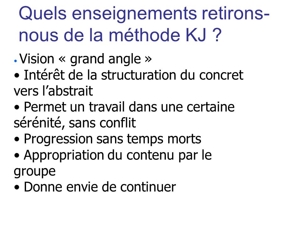 Quels enseignements retirons-nous de la méthode KJ