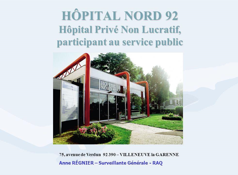 HÔPITAL NORD 92 Hôpital Privé Non Lucratif, participant au service public