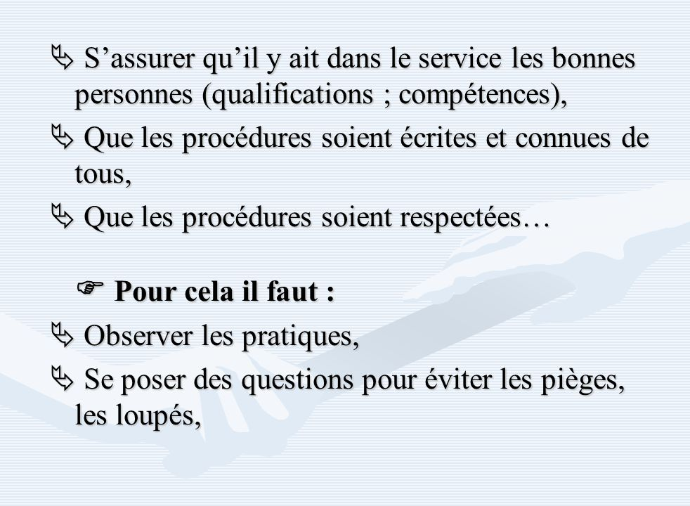  S'assurer qu'il y ait dans le service les bonnes personnes (qualifications ; compétences),