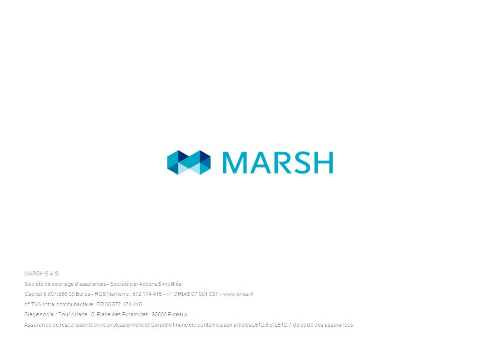 MARSH S.A.S. Société de courtage d assurances - Société par Actions Simplifiée.