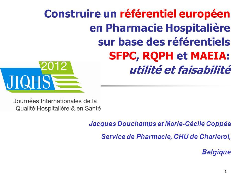 Construire un référentiel européen en Pharmacie Hospitalière sur base des référentiels SFPC, RQPH et MAEIA: utilité et faisabilité