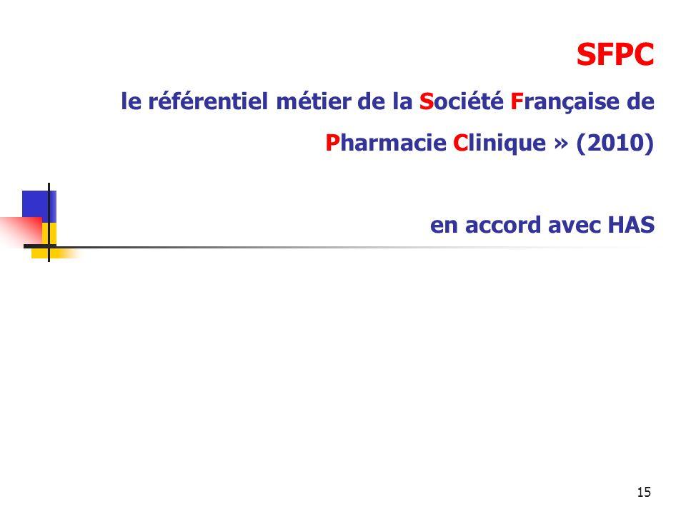 SFPC le référentiel métier de la Société Française de Pharmacie Clinique » (2010) en accord avec HAS
