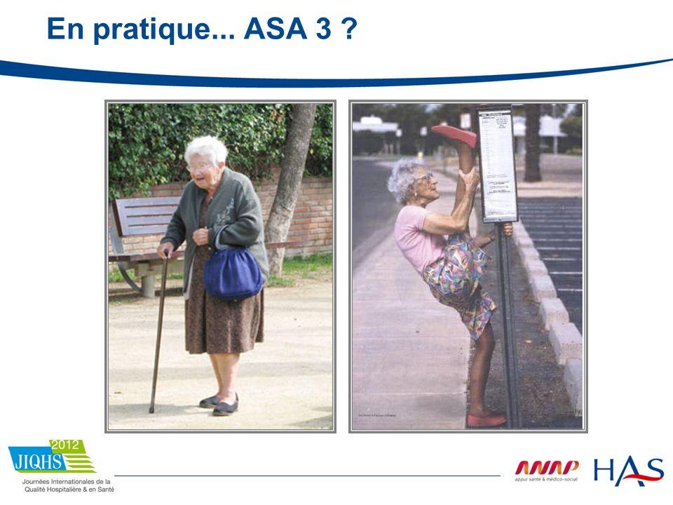 En pratique... ASA 3