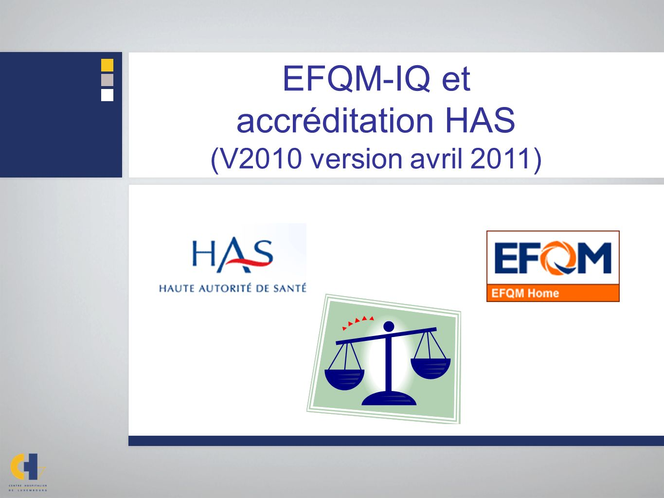 EFQM-IQ et accréditation HAS (V2010 version avril 2011)