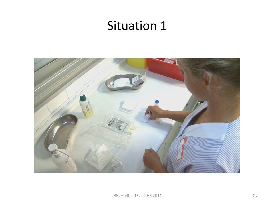 Situation 1 JBB. Atelier 16. JIQHS 2011