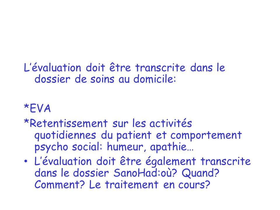 L'évaluation doit être transcrite dans le dossier de soins au domicile: